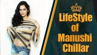 Miss World Manushi Chillar Lifestyle,Net Worth,House,Cars,Secrets,Family | Miss World 2017