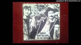 """SQUEEK """"Make Hay While The Sun Shines"""" GLAM POP 1972"""