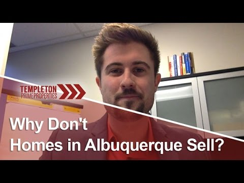 Albuquerque Real Estate Agent: Why Don't Homes in Albuquerque Sell?