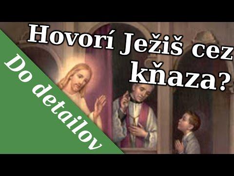 Hovorí Ježiš cez kňaza?