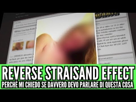 Reverse Straisand Effect: perché non so se voglio parlare di questa cosa in TV...