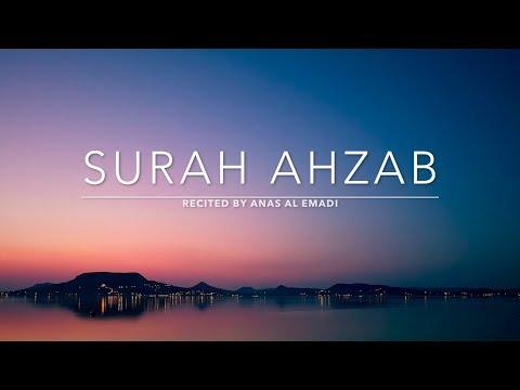 Surah Ahzab - سورة الاحزاب | Anas Al Emadi | English Translation