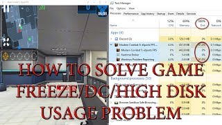 HOW TO SOLVE GAME FREEZE/HIGH DISK USAGE PROBLEM