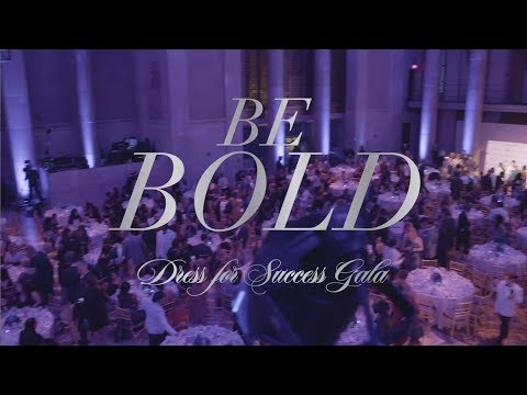 The Dress for Success Be Bold Gala
