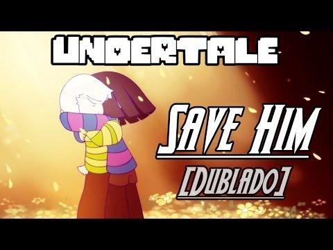Undertale [Dublado] - Save Him (Animação) - [Asriel and Frisk]