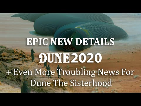 Epic New Details On Dune 2020 + Even More Troubling News For Dune The Sisterhood