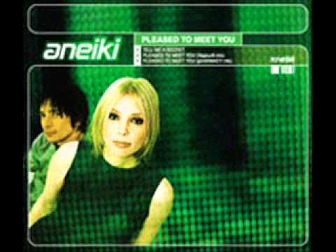 Aneiki - Pleased To Meet You.wmv