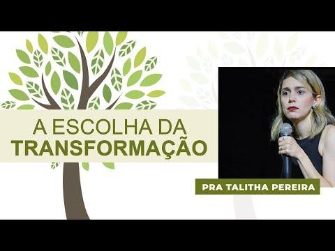 ESCOLHA DA TRANSFORMAÇÃO - PRA. TALITHA PEREIRA - IGREJA DO AMOR
