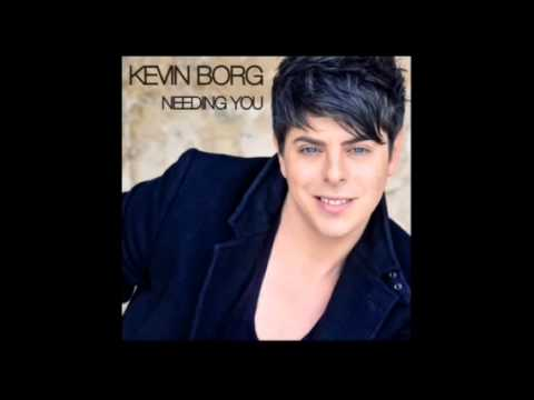 Kevin Borg - Needing You