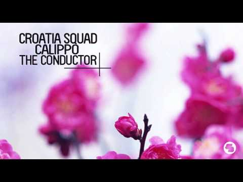 Croatia Squad & Calippo - The Conductor (Nora En Pure Radio Mix)