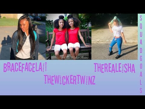 SQUAD GOALS || BRACEFACELAII, THEWICKERTWINZ, AND THEREALEISHA || #squad #goals #dance