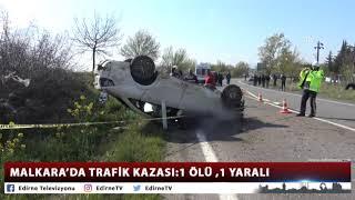 MALKARA'DA TRAFİK KAZASI  1 ÖLÜ, 1 YARALI