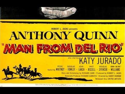 Man from Del Rio (1956) Harry Horner, Richard Carr, Richard Carr, Anthony Quinn, Katy Jurado Whitney