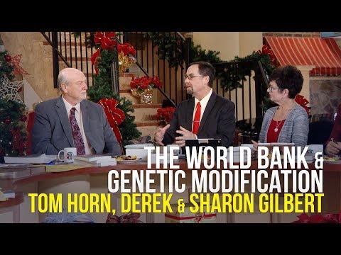 The World Bank & Genetic Modification - Tom Horn, Derek & Sharon Gilbert