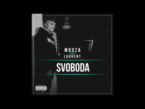 Mooza - Svoboda (feat. Laurent)