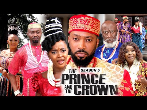 THE PRINCE AND THE CROWN (SEASON 5) {TRENDING NEW MOVIE} - 2021 LATEST NIGERIAN NOLLYWOOD MOVIES