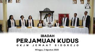IBADAH PERJAMUAN KUDUS | Minggu, 2 Agustus 2020 | GKJW JEMAAT SIDOREJO
