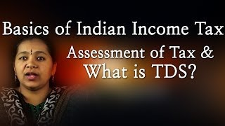 Basics of Indian Income Tax - Assessment of Tax & What is TDS? - Red Pix 24x7