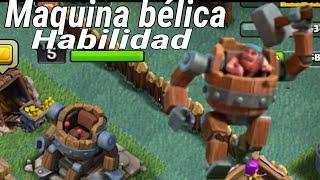 PROBANDO HABILIDAD DE LA MAQUINA BÉLICA/clash of clans