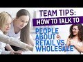 Team Tips: How to talk to people about Retail vs. Wholesale