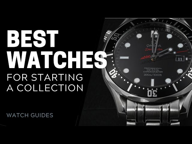 Best Watches for Starting a Collection | SwissWatchExpo