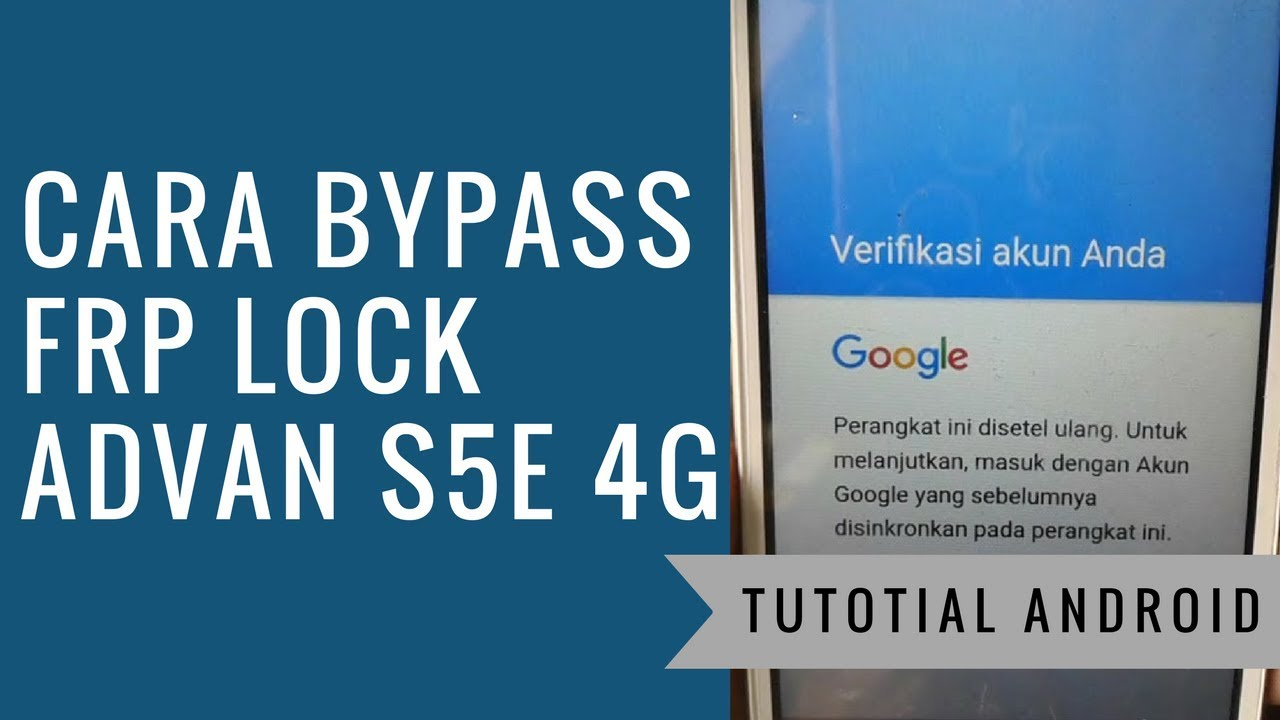 Cara Bypass Frp Lock Advan S5e 4g S5e Gs Lupa Akun Google Youtube