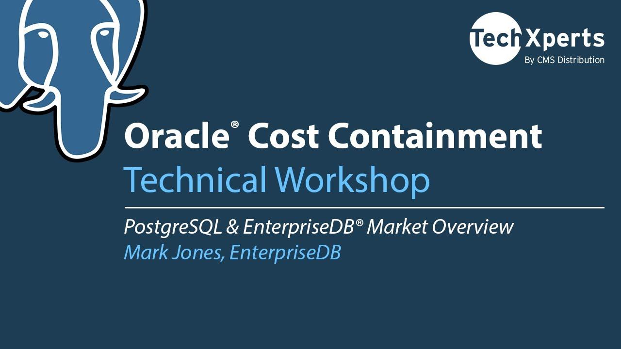 Presentation: PostgreSQL & EnterpriseDB Market Overview - TechXperts