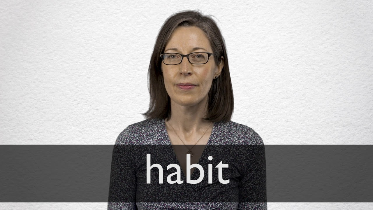 How to pronounce HABIT in British English