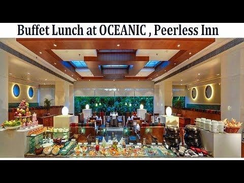 Lavish 5star Buffet Lunch Of OCEANIC, Peerless Inn , Kolkata