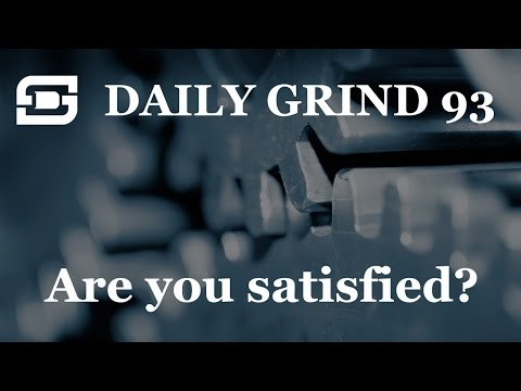 Deepwater Subsea | Daily Grind # 93 - How satisfied are you with your life?