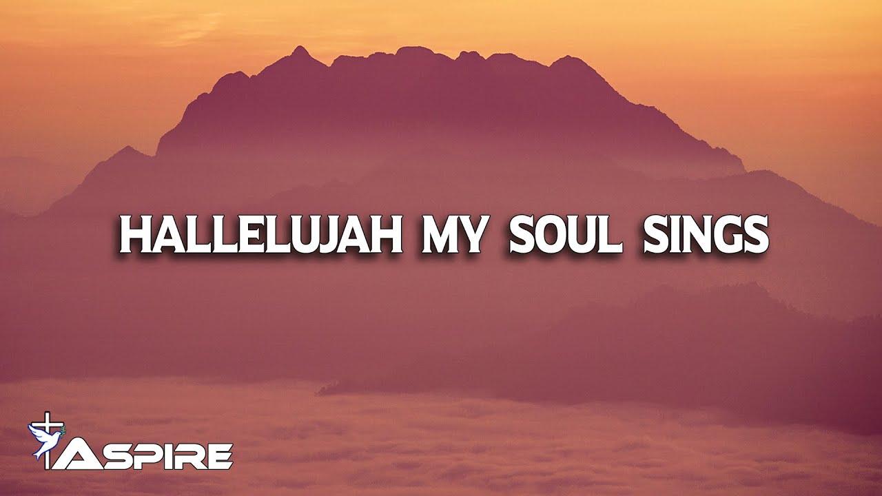 Hallelujah My Soul Sings (lyric video) ~ Melanie Tierce (featuring People & Songs)