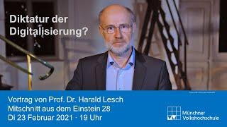 Diktatur der Digitalisierung? Vortrag von Prof. Harald Lesch