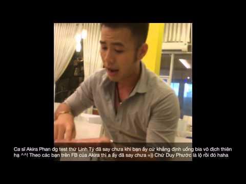 Ca sĩ Akira Phan kiểm tra độ say của bạn Linh Tý thật bá đạo