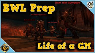 BWL Prep - Life of a GM - World of Warcraft Classic