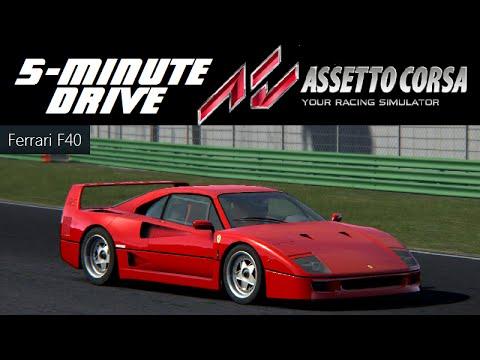 5-Minute Drive - Assetto Corsa - Ferrari F40 |