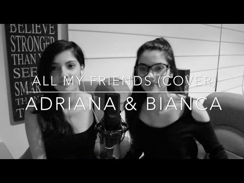 All My Friends | Snakehips ft. Tinashe & Chance the Rapper (Adriana & Bianca Cover)