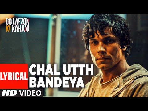 Chal Utth Bandeya Full Song with Lyrics | DO LAFZON KI KAHANI | Randeep Hooda, Kajal Aggarwal