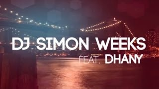 DJ Simon Weeks  Ft. Dhany - New York City