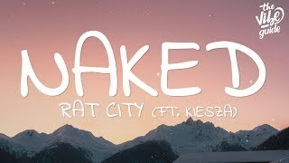 Rat City, Kiesza - Naked (With My Headphones On) (Lyrics)