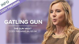 Gatling Gun - The Gun Vault #23 - Cody Firearms Museum