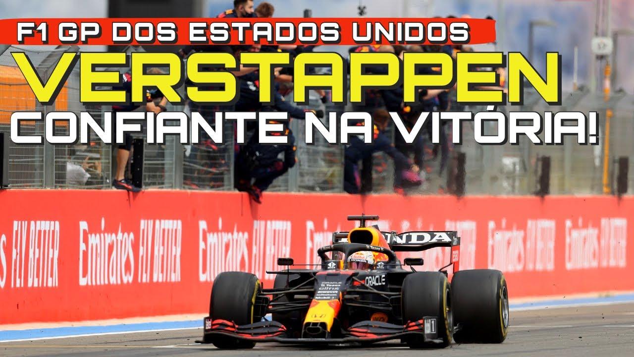 F1 2021 - VERSTAPPEN CONFIANTE PARA O GP DOS ESTADOS UNIDOS | VAI SUPERAR O HAMILTON?