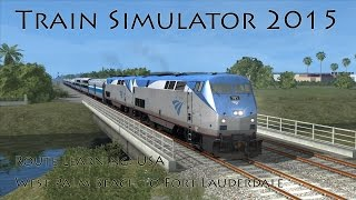 Train Simulator 2015 - Route Learning USA: West Palm Beach to Fort Lauderdale