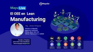 El OEE en  Lean Manufacturing | MayuLive | Ingeniería Industrial