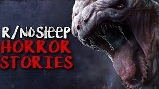 7 r/nosleep HORROR STORIES COMPILATION