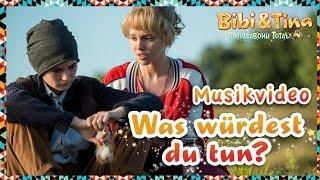 Bibi & Tina 4 - WAS WÜRDEST DU TUN - das offizielle Musikvideo aus TOHUWABOHU TOTAL