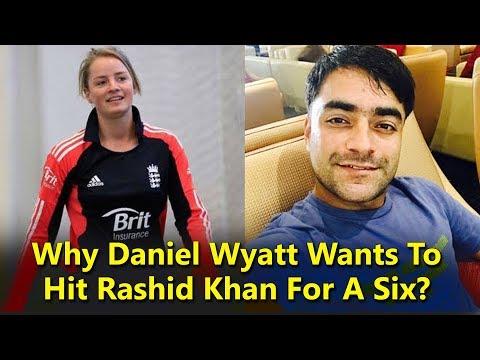 Why Daniel Wyatt Wants To Hit Rashid Khan For A Six? Look Here For Tweet | Cricket News | YOYO Times