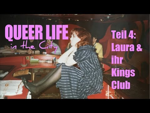 Queer Life in the City - Teil 4: Kings Club &