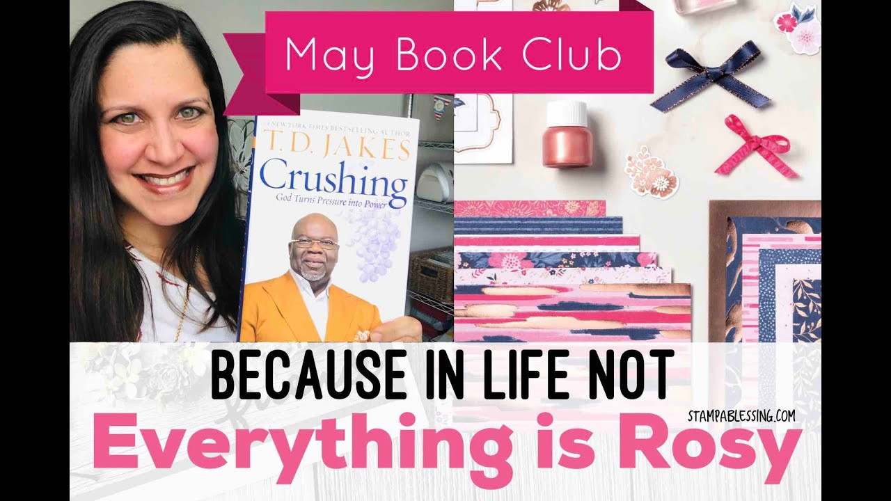 Stamp a Blessing: May Book Club Crushing: God turns Pressure into