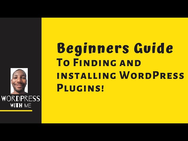 The Beginners Guide To Finding and Installing WordPress Plugins