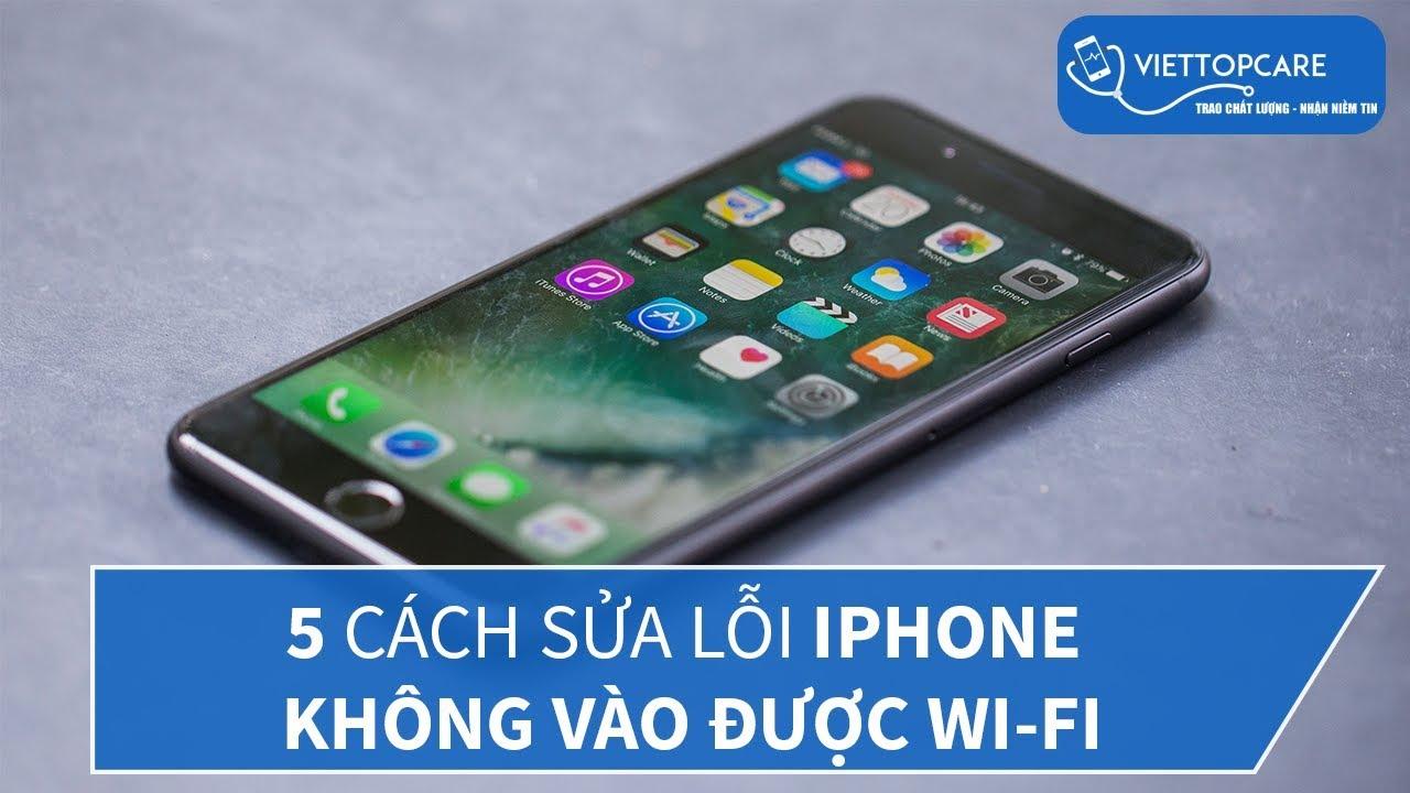 iPhone không bắt được wifi? Nguyên nhân và cách khắc phục